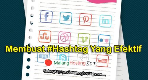 Cara Membuat Hashtag Yang Efektif