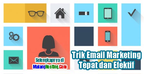 4 Trik Email Marketing Tepat dan Efektif