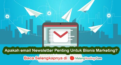 Apakah Penting Email Newsletter Untuk Bisnis Marketing
