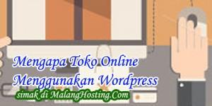 Mengapa Toko Online Menggunakan Wordpress