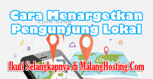 Cara Menargetkan Pengunjung Lokal
