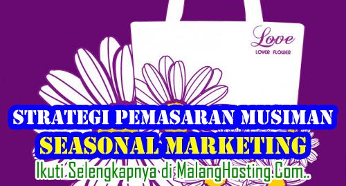 4 Strategi Pemasaran Musiman / Seasonal Marketing