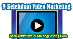 9 Kelebihan Video Marketing