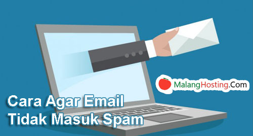 Cara Agar Email Tidak Masuk Spam