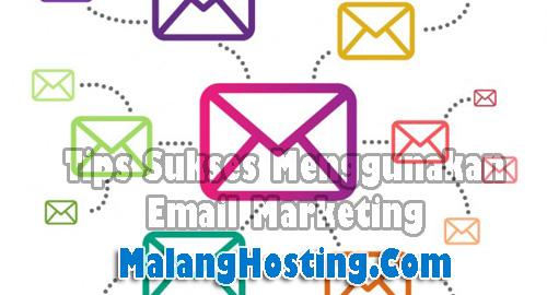 Tips Sukses Menggunakan Email Marketing